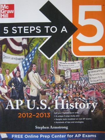 5 Steps to A 5 AP U S History 2012-2013 (P) by Stephen Armstrong