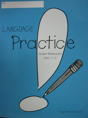 Language! Practice Student Workbook B (P) by Woods