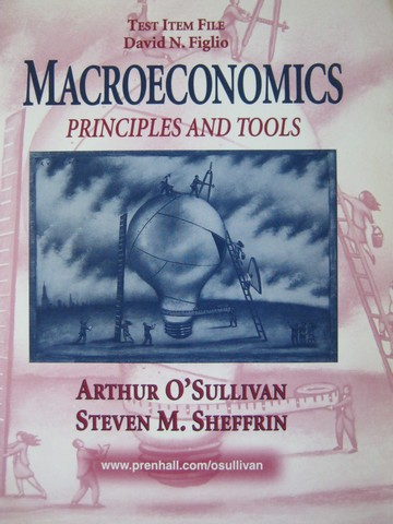 Macroeconomics Principles & Tools Test Item File (P) by Figlio