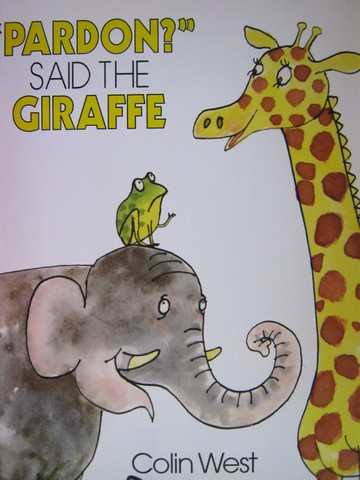 """Pardon?"" Said the Giraffe (P)(Big) by Colin West"