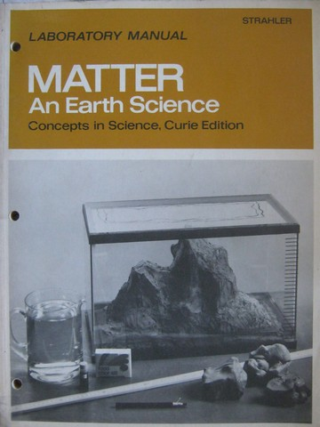 Matter An Earth Science Curie Edition Laboratory Manual (P)