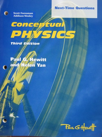 Conceptual Physics 3rd Edition Next-Time Questions (P) by Hewitt