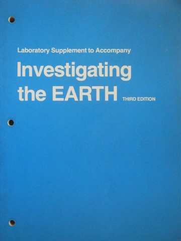 Investigating the Earth 3rd Edition Laboratory Supplement (P)