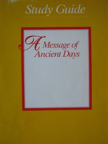 A Message of Ancient Days 6 Study Guide (P)