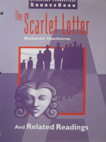 Literature Connections SourceBook The Scarlet Letter (P)