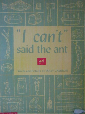 """I Can't"" said the Ant (P)(Big) by Polly Cameron"