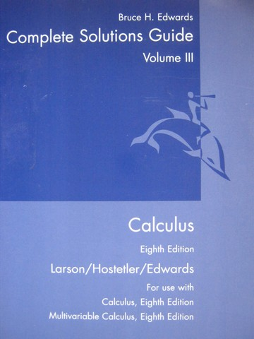 Calculus 8th Edition Complete Solutions Guide 3 (P) by Edwards