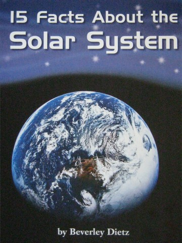 15 Facts About the Solar System (P) by Beverley Dietz