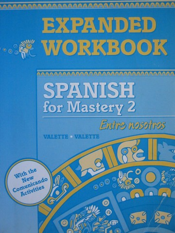 Spanish for Mastery 2 Entre nosotros Expanded Workbook (P)