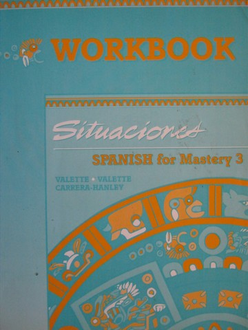 Spanish for Mastery 3 Situaciones Workbook (P) by Valette,