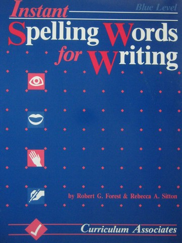 Instant Spelling Words for Writing Blue (P) by Forest & Sitton