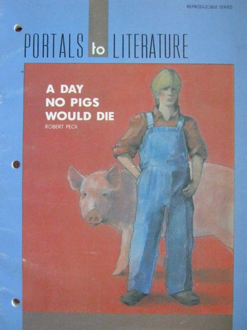 a literary analysis of a day no pigs would die This is a combined literature and grammar unit by middle school novel units inc that a day no pigs would die complete literature and (no rating) 0 customer.