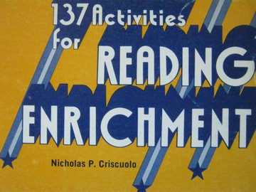 137 Activities for Reading Enrichment (P) by Nicholas Criscuolo