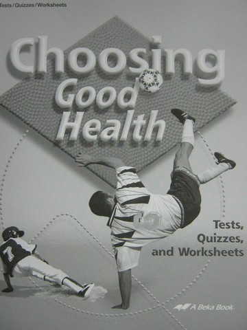Choosing Good Health 6 Tests Quizzes & Worksheets (P)