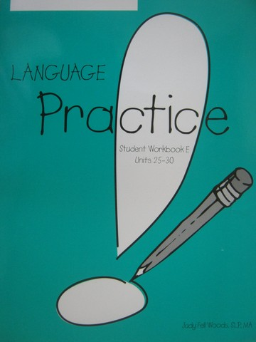 Language! Practice Student Workbook E Units 25-30 (P) by Woods