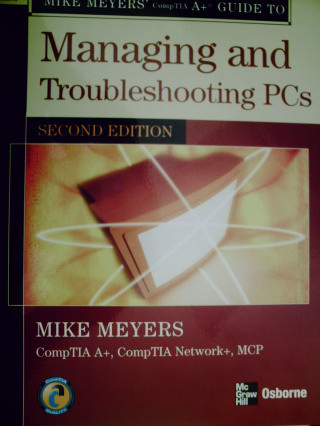 Managing & Troubleshooting PCs 2e Mike Meyers' CompTIA A+ Guid(P