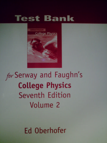 College Physics 7th Edition Volume 2 Test Bank P By
