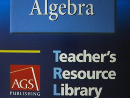 AGS Algebra Teacher's Resource Library (TE)(CD)