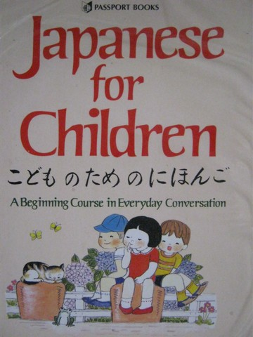 Japanese for Children A Beginning Course in Everyday (Pk)