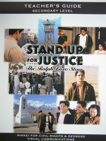 Stand Up for Justice The Ralph Lazo Story Secondary Level (Pk)