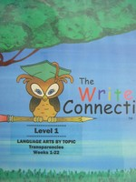 Write Connection Level 1 Weeks 1-22 Transparencies (Binder)