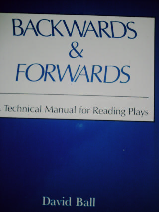Backwards & Forwards A Technical Manual for Reading Plays (P)