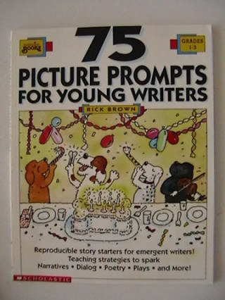 75 Picture Prompts for Young Writers Grades 1-3 (P)