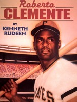 Soar to Success 6 Roberto Clemente (P) by Kenneth Rudeen