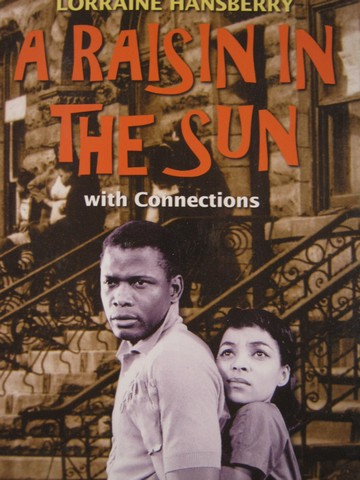 A Raisin in the Sun with Connections (H) by Lorraine Hansberry