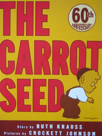 Carrot Seed (P) by Ruth Krauss