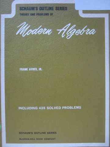Theory & Problems of Modern Algebra (P) by Frank Ayres, Jr.