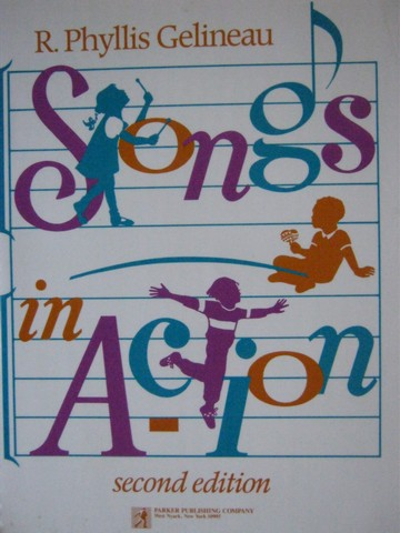 Songs in Action 2nd Edition (Spiral) by R Phyllis Gelineau