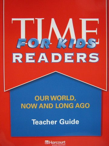 Time for Kids Readers K Our World Now & Long Ago TG (TE)(P)