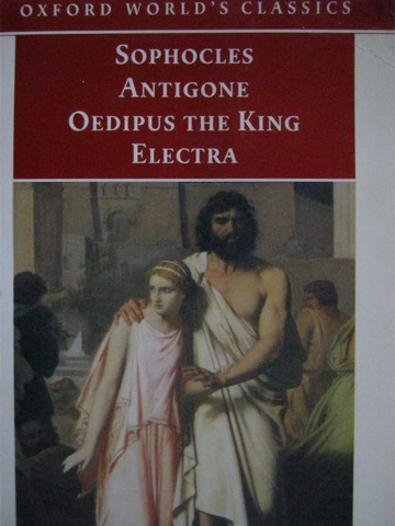 Oxford World's Classics Sophocles, Antigone, Oedipus King (P)