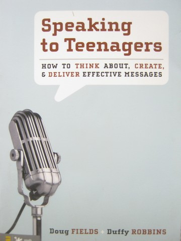 Speaking to Teenagers (P) by Doug Fields & Duffy Robbins