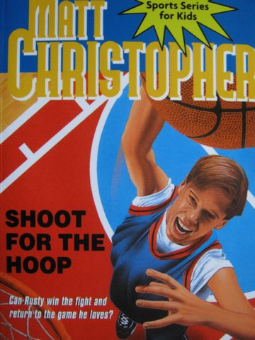 Shoot for the Hoop (P) by Matt Christopher