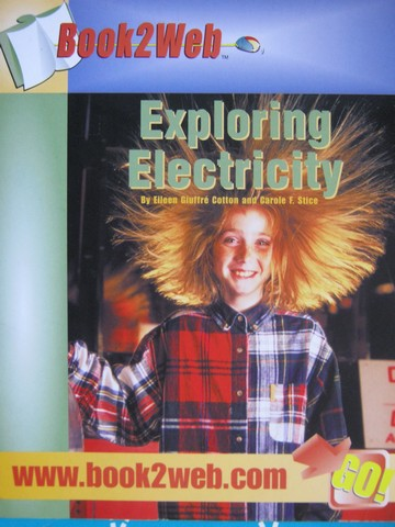 Book2Web Exploring Electricity (P) by Eileen Cotto & C F Stice