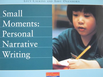 Small Moments Personal Narrative Writing (P) by Calkins,