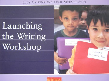 Launching the Writing Workshop (P) by Calkins & Mermelstein
