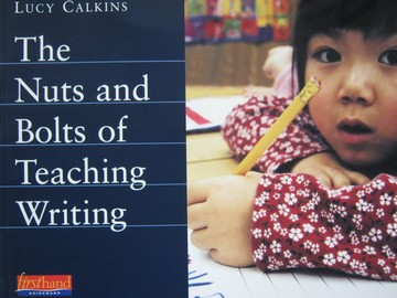 Nuts & Bolts of Teaching Writing (P) by Lucy Calkins
