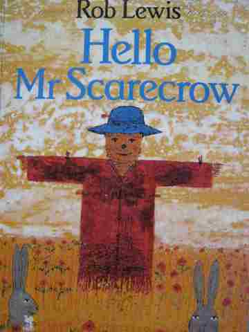Hello Mr Scarecrow (P) by Rob Lewis