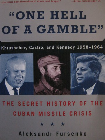 """One Hell of a Gamble"" Khrushchev Castro & Kennedy 1958-1964 (P)"