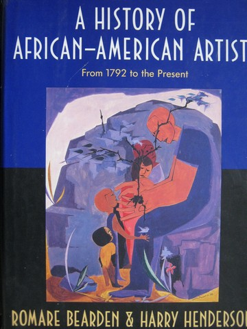 A History of African-American Artists From 1792 to Present (H)