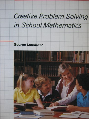 Creative Problem Solving in School Mathematics (P) by Lenchner