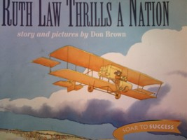 Soar to Success 6 Ruth Law Thrills a Nation (P) by Don Brown