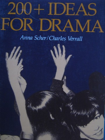 200+ Ideas for Drama (P) by Anna Scher & Charles Verrall