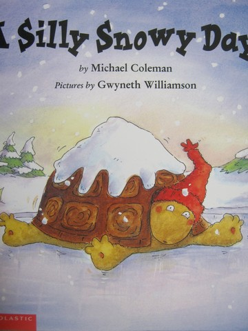 A Silly Snowy Day (P) by Michael Coleman