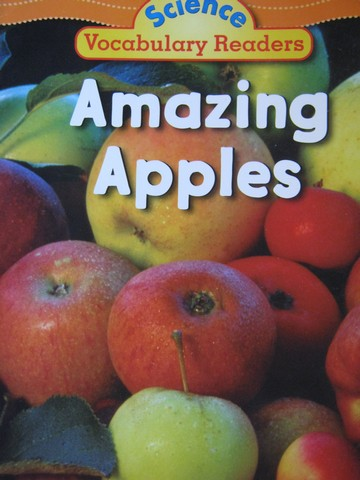 Science Vocabulary Readers Amazing Apples (P) by Jeff Bauer