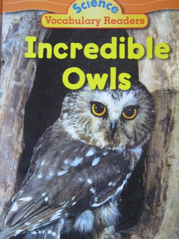 Science Vocabulary Readers Incredible Owls (P) by Martin