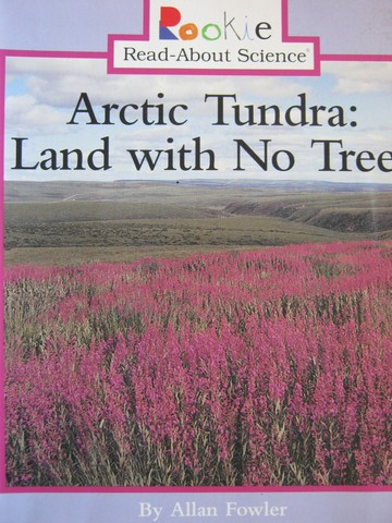 Rookie Read-About Science Arctic Tundra Land with No Trees (P)